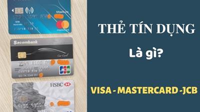 Thẻ tín dụng là gì? Những điều cần biết về thẻ tín dụng