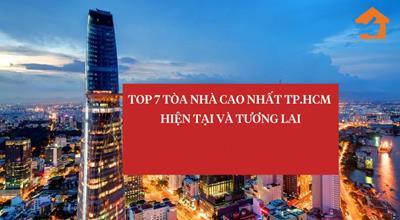 TOP 7 toà nhà cao nhất TP HCM hiện tại và tương lai