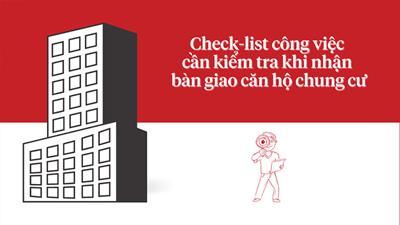 Lần ĐẦU TIÊN nhận bàn giao căn hộ khách hàng cần kiểm tra những gì?