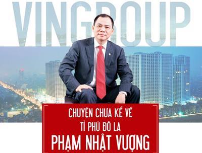 Phạm Nhật Vượng – con đường trở thành tỷ phú giàu nhất Việt Nam