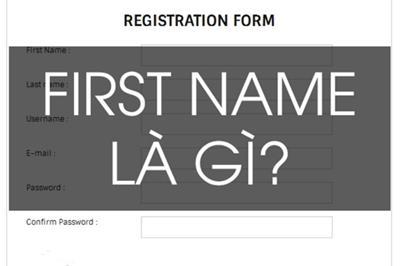 First Name là gì? Phân biệt First name, Last name và Middle name