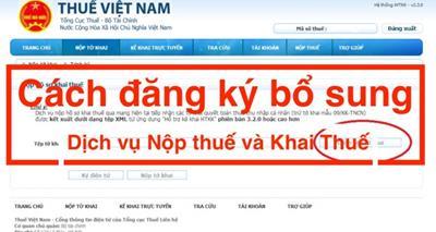Cách đăng ký bổ sung dịch vụ Nộp thuế và Khai Thuế qua mạng