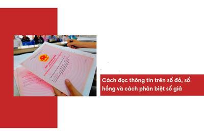 Cách đọc thông tin sổ đỏ & sổ hồng và cách phân biệt sổ thật giả