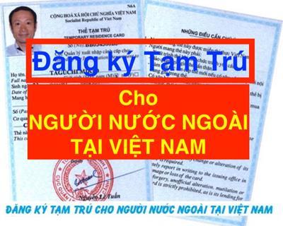 Cách đăng ký tạm trú cho người nước ngoài tại Việt Nam