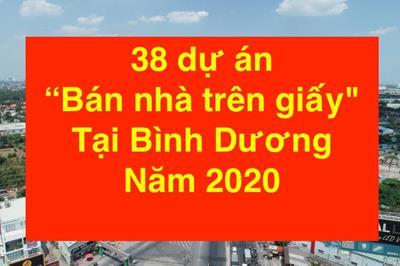 """Danh sách 38 dự án """"bán nhà trên giấy"""" tại Bình Dương năm 2020"""
