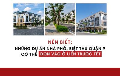 Giá bán dự án nhà phố & biệt thự tại Quận 9 có thể ở liền trước Tết năm 2021