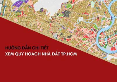 Hướng dẫn tra cứu thông tin quy hoạch nhà đất Hồ Chí Minh