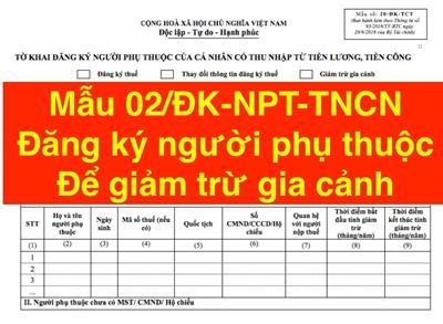 Mẫu 02/ĐK-NPT-TNCN đăng ký người phụ thuộc để giảm trừ gia cảnh