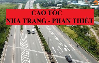 Cao tốc Nha Trang - Phan Thiết đang trong quá trình chọn nhà đầu tư để khởi công